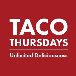Taco Thursdays. Unlimited Deliciousness.